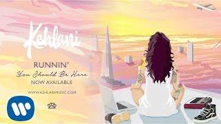Kehlani - Runnin' [Official Audio]