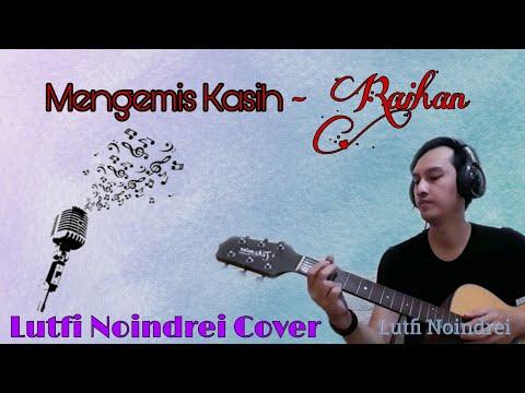 Mengemis Kasih - The Zikr & Nazrey Johani (cover by lutfi noindrei)