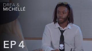 Drea & Michellé: Episode 4 | No Habla