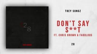 Trey Songz - Don't Say Shit Ft. Chris Brown & Fabolous (28)