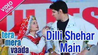 Dilli Shehar Main | Full Song | Tera Mera Vaada | Video | Yellow Music
