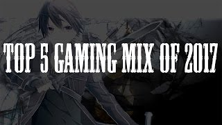 TOP 5 GAMING MIX OF 2017