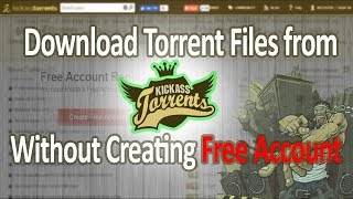 How To Download Torrent Files From Kickass Without  Account And Registration 100% Working