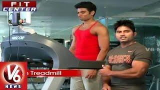 Treadmill Walking Tips By Trainer Venkat | Fit Center | V6 News
