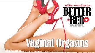 Vaginal Orgasms: What To Do If Your Woman Isn't Vaginally Orgasmic