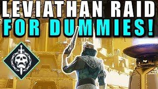 Destiny 2: LEVIATHAN RAID FOR DUMMIES! Complete Raid Guide & Walkthrough!