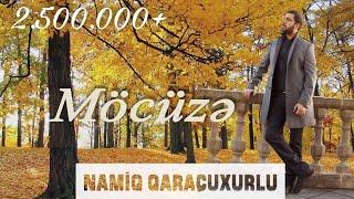 Namiq Qaraçuxurlu - Möcüzə