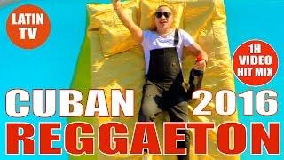 REGGAETON MIX 2016 ► CUBAN REGGAETON ►CUBATON 2016 ► LATIN HITS 2016