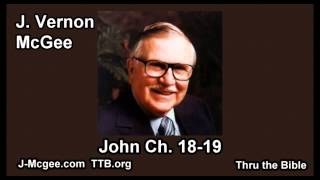 43 John 18-19 - J Vernon Mcgee - Thru the Bible