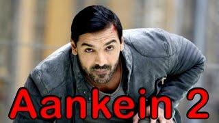 SHOCKING! John Abraham Not Play In Ankhey 2    Upcoming Movie    Newsadda