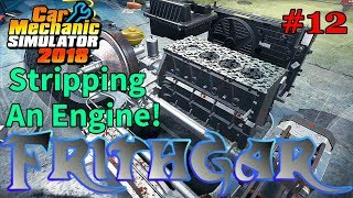 Let's Play Car Mechanic 2018 #12 Stripping Down An Engine!