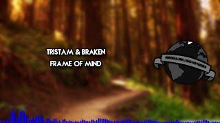 [DnB] - Tristam & Braken - Frame of Mind | Monstercat