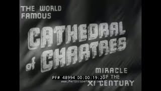 SYMPHONIES IN STONE  CHARTRES CATHEDRAL   FRANCE  1940s DOCUMENTARY  48994