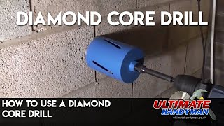 How to use a diamond core drill