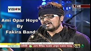 Ami Opar Hoye Desh TV Live  by Fakira Band