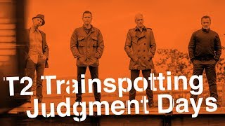 T2 Trainspotting, The Sequel Nobody Expected