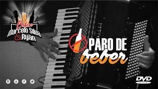 Marcelo Silva & Ryan - PARO DE BEBER - DVD Boteco Marcelo Silva & Ryan