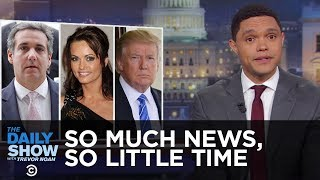 So Much News, So Little Time: Trump's Playboy Model Payoff & Iran Twitter Tantrum | The Daily Show