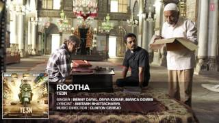 ROOTHA Full Song (with lyrics below)| TE3N | Amitabh Bachchan, Nawazuddin Siddiqui & Vidya Balan |