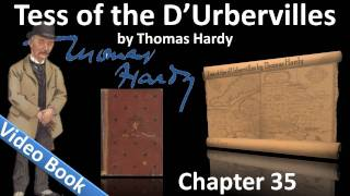 Chapter 35 - Tess of the d'Urbervilles by Thomas Hardy