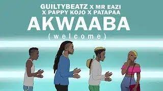 Akwaaba - GuiltyBeatz X Mr Eazi X Patapaa X Pappy Kojo (OFFICIAL VIRAL DANCE VIDEO)