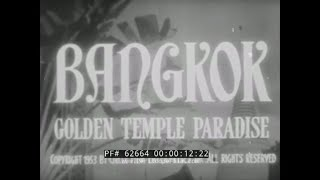 "BANGKOK THAILAND 1953 TRAVELOGUE FILM  ""GOLDEN TEMPLE PARADISE""   SIAM  62664"