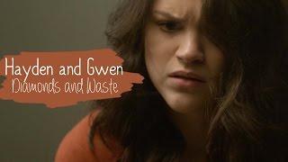 Hayden and Gwen    Diamonds and Waste