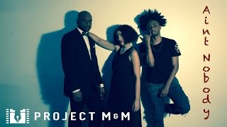 Ain't Nobody by Michael Lewis,  Moe & Anni (Project M&M)