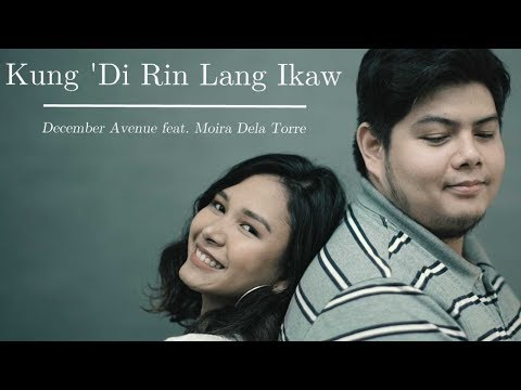 Xxx Mp4 December Avenue Feat Moira Dela Torre Kung 39Di Rin Lang Ikaw OFFICIAL MUSIC VIDEO 3gp Sex