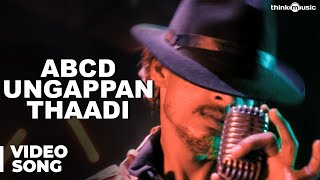 ABCD Ungappan Thaadi Official Full Video Song - Moodar Koodam