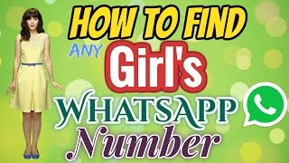 How to Find Any Girl's WhatsApp number in hindi / Urdu 2017