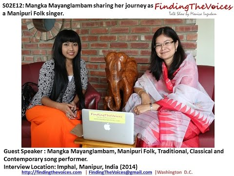 S02E12 FindingTheVoices Mangka Mayanglambam sharing her journey as a Manipuri Folk singer