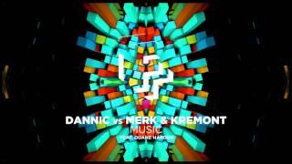 Dannic vs. Merk & Kremont feat. Duane Harden - Music (Extended Mix) + DOWNLOAD LINK