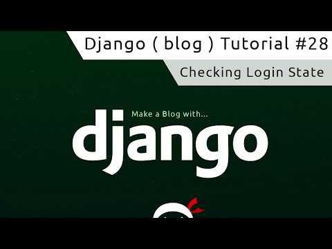 Django Tutorial #28 - Checking Login Status