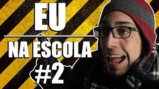 EU NA ESCOLA #2