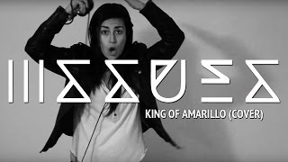 ISSUES – King Of Amarillo (Cover by Lauren Babic)