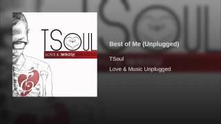 TSoul - Best of Me Unplugged ( @TSoulMusic )