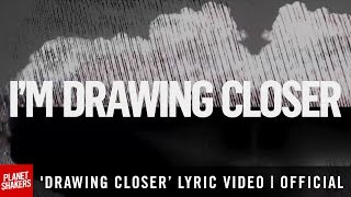 'DRAWING CLOSER' Lyric Video   Official Planetshakers Video
