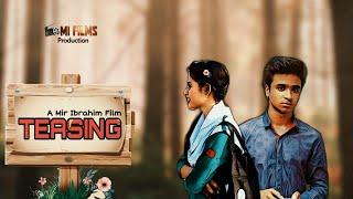 TEASING | Bangladeshi Short Film | A Mir Ibrahim Film