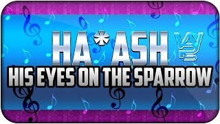 Ha*Ash 1F - His Eyes On The Sparrow