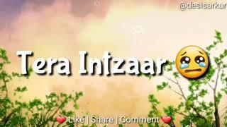 💞 Teri Umeed Tera Intezaar ( Sad Song : Whatsapp Status VIDEO ) | Kumar Sanu | Siddharth Slathia 💞