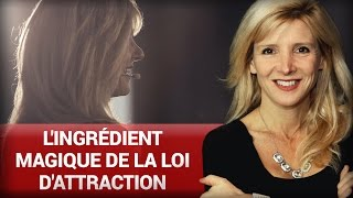 L'ingrédient magique de la loi d'attraction par Stéphanie Milot