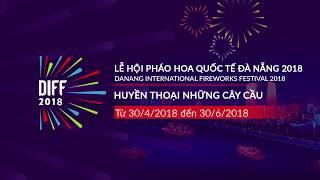 Lễ Hội Pháo Hoa Quốc Tế Đà Nẵng - DIFF 2018 (Trailer)