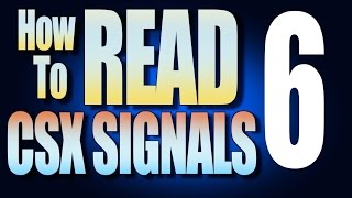 How To Read CSX Signals Part 6