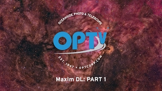 MaxIm DL Part 1: Getting Started -OPT
