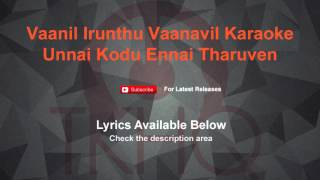 Vaanil Irunthu Vaanavil Karaoke Unnai Kodu Ennai Tharuven Karaoke