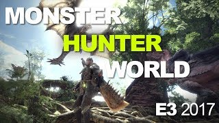 E3 2017: Monster Hunter World's monsters, weapons, and gameplay