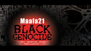 MAAFA 21 Documentary: The Black Holocaust