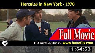 Watch: Hercules in New York (1970) Full Movie Online