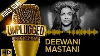 Deepika Padakone   Deewani Mastani UNPLUGGED   Shreya Ghoshal